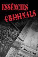Presentació de la novel·la 'Essències criminals' de  M. Àngels Solé